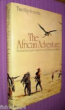 THE AFRICAN ADVENTURE Timothy Severin 400yrs of exploration 1973 1st ed hardback