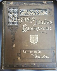 Wesley His Own Biographer - Selections From The Journals. 1891; V Good Condition