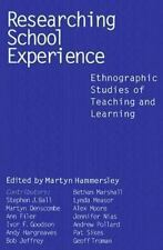 Researching School Experience : Ethnographic Studies of Teaching and Learning...