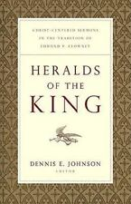 Heralds of the King: Christ-Centered Sermons in the Tradition of Edmund P. Clown