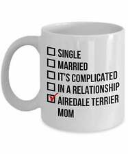 Airedale Terrier Mom Mug Airedale Terrier Dog Mom Single Married It's