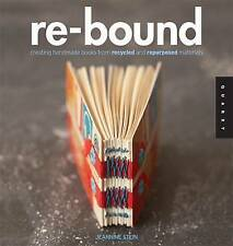 Re-Bound: Creating Handmade Books from Recycled and Repurposed Materials (Paper.