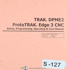 Southwestern ProtoTrak Edge 3, Mill Programming & Operation & Care Manual 2004
