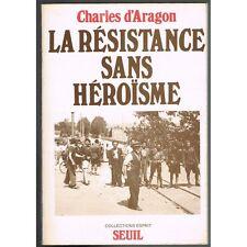 La RÉSISTANCE sans HÉROÏSME de Charles d'ARAGON Toulouse SUISSE Hautes-Pyrénées