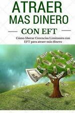 Abundancia con EFT: Atraer Mas Dinero Usando Eft : Protocolos para Crear Mas...