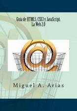 Gua de HTML5, CSS3 y JavaScript. la Web 2. 0 by Miguel A. Arias (2013,...