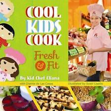 Cool Kids Cook: Fresh and Fit by Pelican Publishing Co (Hardback, 2014)