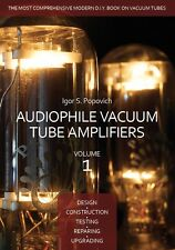 Audiophile Vacuum Tube Amplifiers, Vol 1, featuring 300B, 2A3, 211, 845, 6SN7