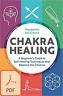 Chakra Healing: A Beginner's Guide to Self-Healing Techniques..(E-ß00K)