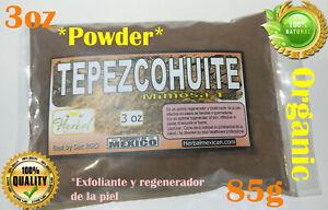 Tepezcohuite hierba/te Exfoliante y regenerador 3oz Natual organico !!!
