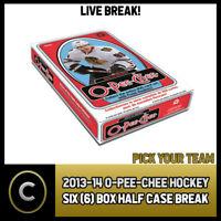 2013-14 O-PEE-CHEE HOCKEY 6 BOX (HALF CASE) BREAK #H502 - PICK YOUR TEAM