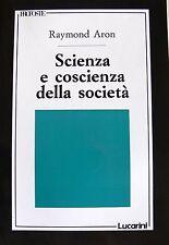RAYMOND ARON SCIENZA E COSCIENZA DELLA SOCIETÀ LUCARINI 1990