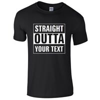 Personalised STRAIGHT OUTTA Mens T-Shirt S-3XL Funny Printed Customised Joke Top