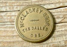 1900s THE DALLES, OR. OREGON (WASCO, COLUMBIA RIVER) McCLASKEY BROS 5c TOKEN