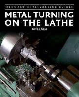 Metal Turning on the Lathe by Clark, David A. (Hardback book, 2013)