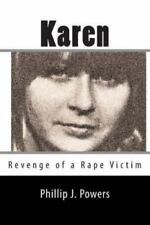 Karen : Revenge of a Rape Victim by Phillip Powers (2013, Paperback)