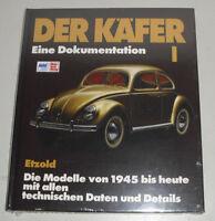 Der Käfer Band 1 - Eine Dokumentation / Die VW Käfer Modelle von 1945 bis heute