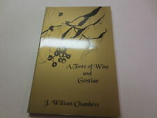 A Taste of Wine and Gentian by J. William Chambers signed by the author pb