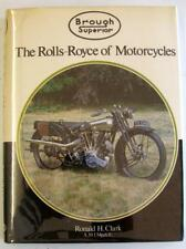 BROUGH SUPERIOR THE ROLLS-ROYCE OF MOTORCYCLES THIRD EDITION Ronald H. Clark