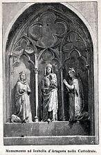 Cosenza: Duomo: Monumento di Isabella d'Aragona. Calabria. Stampa Antica. 1897