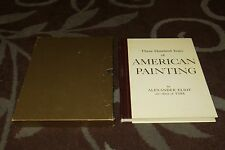 1957 Three Hundred Years of American Painting W/ Gold Slipcase Alexander Eliot
