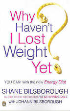Why Haven't I Lost Weight Yet?: The Unique Energy Diet Shows You How