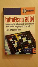 Massimo Fracaro - Tutto Fisco 2004 - Corriere economia 2004 - ETAS