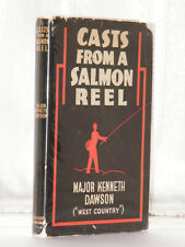 Major Kenneth Dawson - Casts From A Salmon Reel 1st Edition c1930s