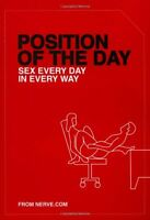 Position of the Day: Sex Every Day in Every Way New Paperback Book Nerve.com