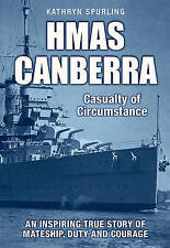 Hmas Canberra: Casualty of Circumstance by Kathryn Spurling Dr (Paperback, 2016)