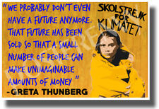 Greta Thunberg - We Probably Don't Even Have a Future Anymore - New POSTER