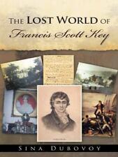 The Lost World of Francis Scott Key (Paperback or Softback)