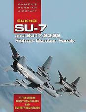Sukhoi Su-7/17/22 'Fitter' by Yefim Gordon (Paperback, 2004)