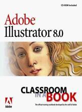 Adobe Illustrator 8.0: A Classroom in a Book (Classroom in a Book (Adobe)),. Ad