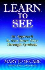 Learn to See: By Mary Jo McCabe