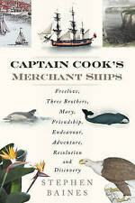Captain Cook's Merchant Ships: Free Love, Three Brothers, Mary, Friendship,...