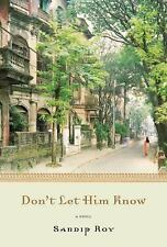 NEW - Don't Let Him Know: A Novel in Stories by Roy, Sandip