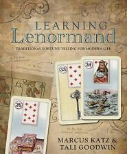 Learning Lenormand: Traditional Fortune Telling for Modern Life, Goodwin, Tali,