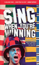 Sing When You're Winning - Football Fans and Terrace Songs - Soccer Chants book