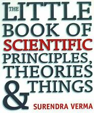 The Little Book of Scientific Principles, Theories and Things by Surendra...