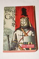 L'EPOPEE DES CROISADES RENE GROUSSET 1957 LIVRE DE POCHE