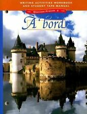 A Bord: Glencoe French 2 : Writing Activities Workbook and Student Tape Manual (