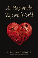 NEW BOOK ~ A MAP OF THE KNOWN WORLD ~ LISA ANN SANDELL PB