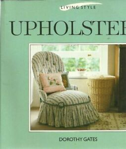 Upholstery (Living Style Series), Gates, Dorothy, Used; Good Book