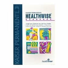 Kaiser Permanente Healthwise Handbook : A Self-Car