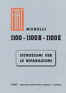 Istruzioni riparazioni Fiat 1100 A-B-E - Manuale Officina