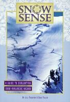 Snow Sense: A Guide to Evaluating Snow Avalanche H