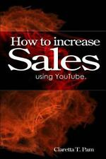 How to Increase Sales Using Youtube. (Paperback or Softback)
