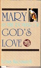 Mary and the Power of Gods Love