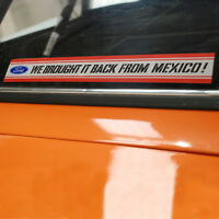 Ford Escort Mexico Mk1 We Brought it back from window sticker 48mm H x 380mm W